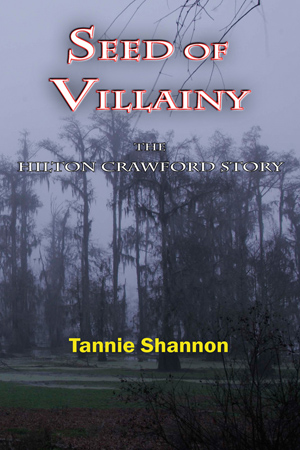 Seed of Villainy: The Hilton Crawford Story