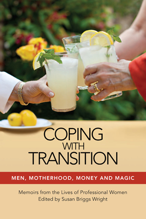 Coping with Transition: Men, Motherhood, Money and Magic