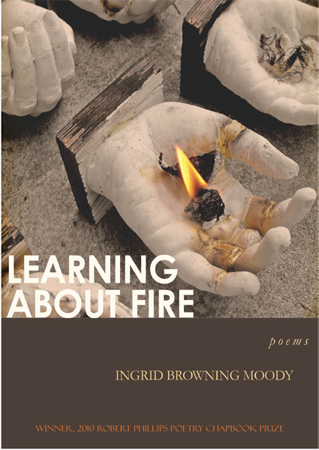 Learning about Fire by Ingrid Brown Moody