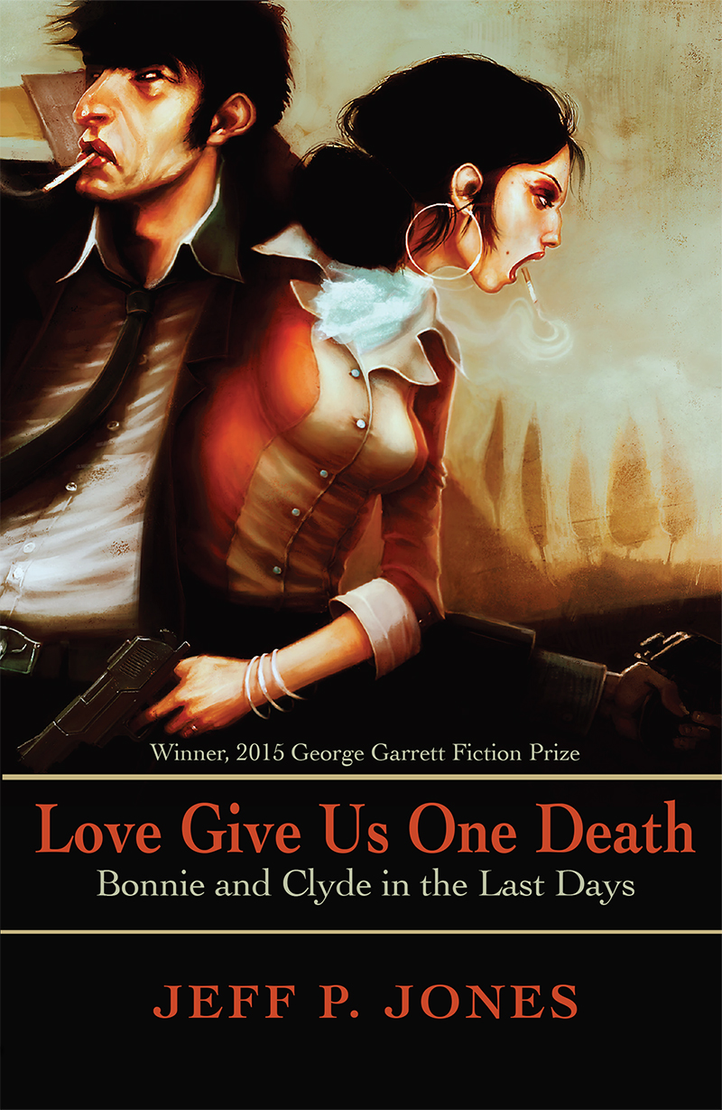 Love Give Us One Death by Jeff P. Jones