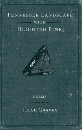 Tennessee Landscape with Blighted Pine: Poems
