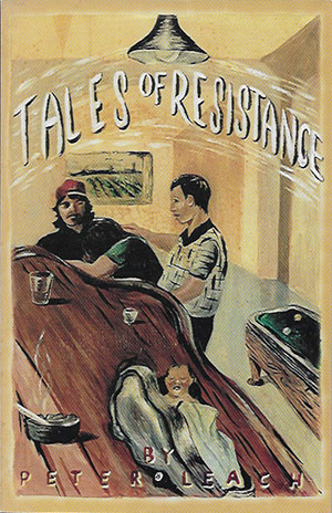 Tales of Resistance by Peter Leach